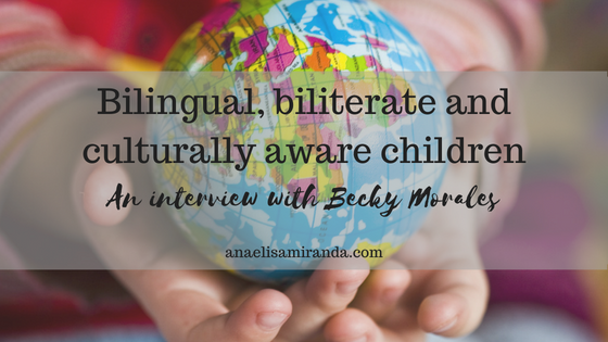 Bilingual, biliterate and culturally aware children