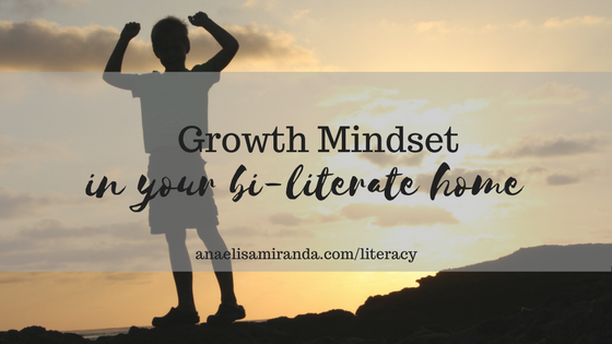 Growth Mindset in the bi-literate home